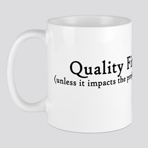 Quality First! Mugs