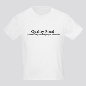 Quality First! T-Shirt
