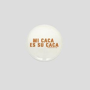 Mi Caca es Su Caca Mini Button