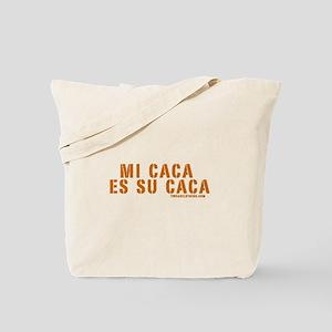 Mi Caca es Su Caca Tote Bag