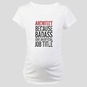 Badass Architect Maternity T-Shirt