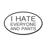 i hate everyone and 20x12 Oval Wall Decal