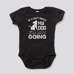 If I Can't Bring My Dog T Shirt Body Suit