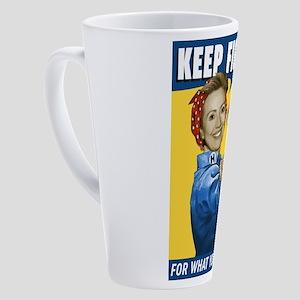 Hillary Clinton Keep Fighting 17 oz Latte Mug