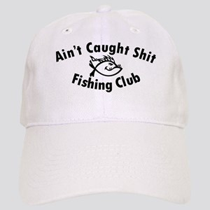 Aint Caught Shit Fishing Club Cap