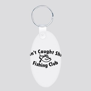 Aint Caught Shit Fishing Club Keychains