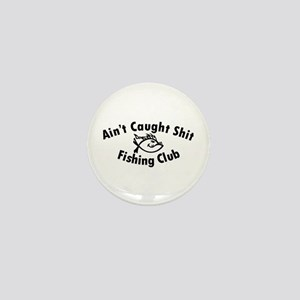 Aint Caught Shit Fishing Club Mini Button