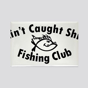 Aint Caught Shit Fishing Club Magnets
