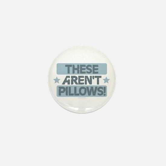 These Aren't Pillows - Blue Mini Button