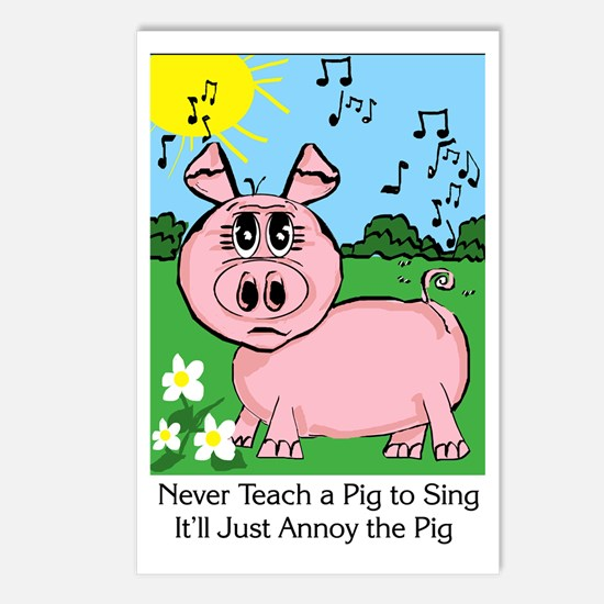 Never Teach A Pig To Sing Postcards (Package of 8)