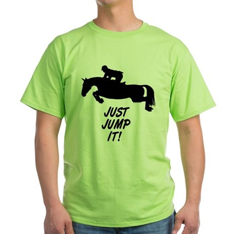 Just Jump It. Horse Green T-Shirt