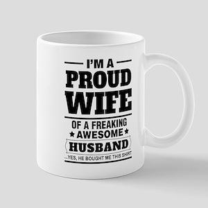 I'm A Proud Wife Of A Freaking Awesome Husband Mug