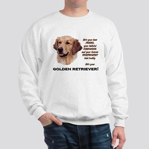 He's Your Golden.. Sweatshirt