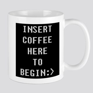 Insert Coffee Here To Begin Mugs