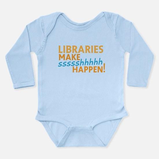 LIBRARIES make SHHHHHH Happen! Funny lib Body Suit