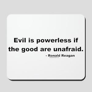 Reagan Evil Is Powerless Mousepad