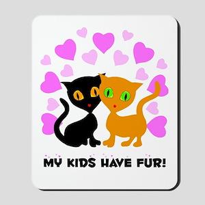 My Kids Have Fur Mousepad
