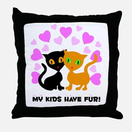 My Kids Have Fur Throw Pillow