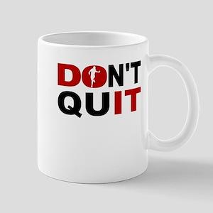 Dont Quit Running Mugs