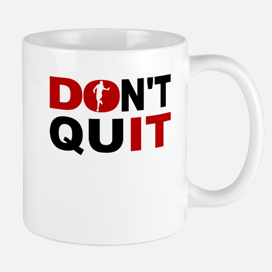 Dont Quit Running Mugs