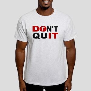 Dont Quit Running T-Shirt