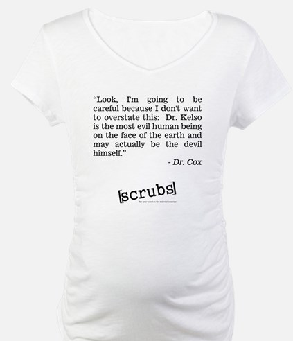 DR. COX QUOTE Shirt
