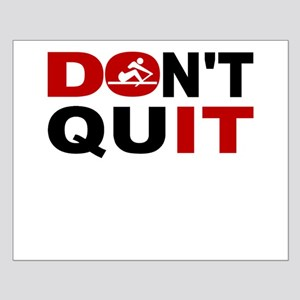 Dont Quit Rowing Posters