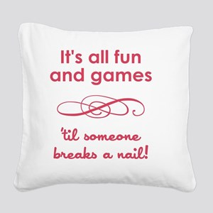 ITS ALL FUN... Square Canvas Pillow