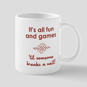 ITS ALL FUN AND GAM... Mugs