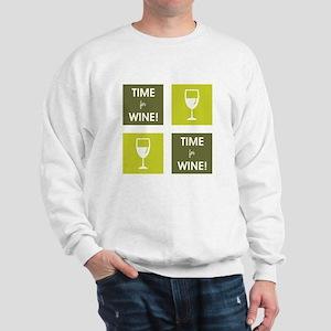 TIME FOR WINE! Sweatshirt