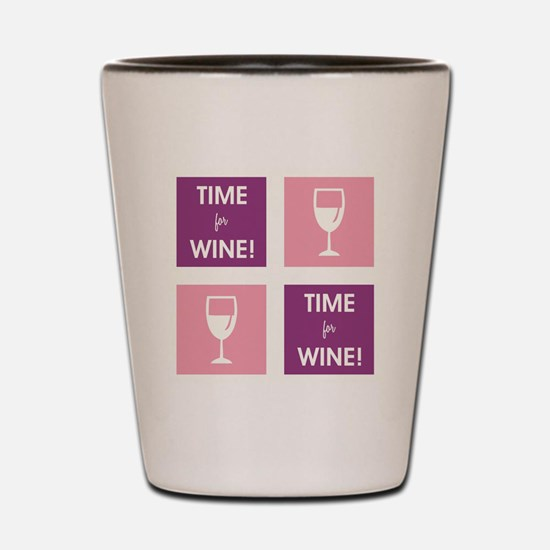 TIME FOR WINE! Shot Glass