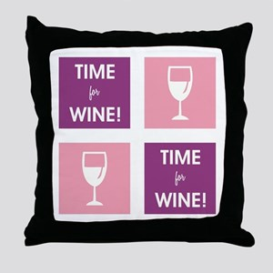 TIME FOR WINE! Throw Pillow