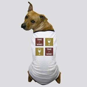 TIME FOR WINE! Dog T-Shirt