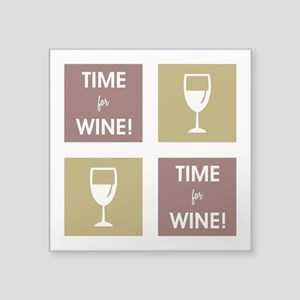 TIME FOR WINE! Sticker
