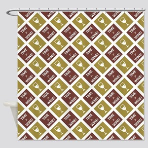 TIME FOR WINE! Shower Curtain