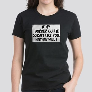 Border Collie like you T-Shirt