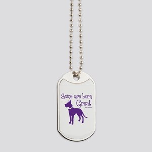 BORN GREAT Dog Tags