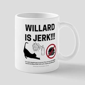 WILLARD IS JERK Mugs