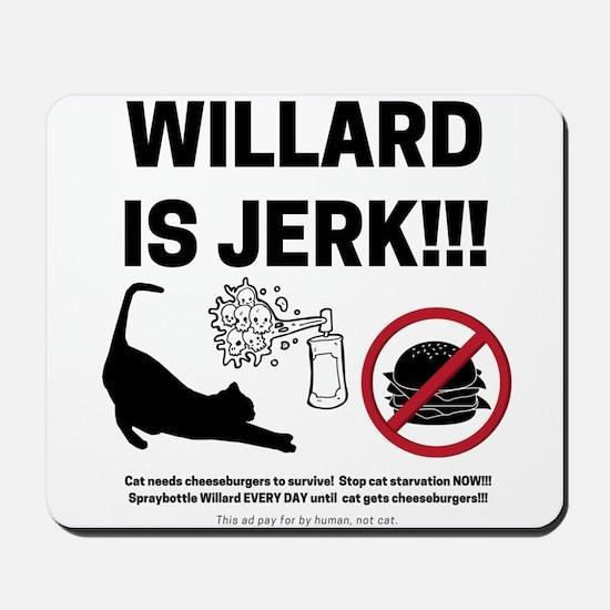 WILLARD IS JERK Mousepad