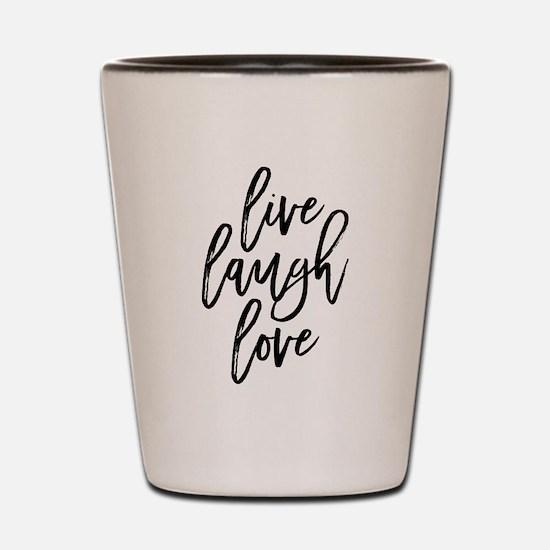 Live Laugh Love Shot Glass