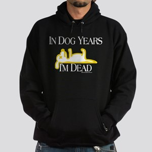 In Dog Years I'm Dead Funny Hoodie