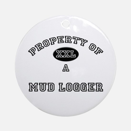 Property of a Mud Logger Ornament (Round)