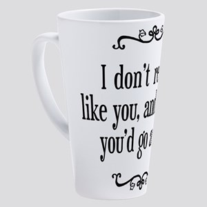 dont-like-you-wish-go-away_bl2 17 oz Latte Mug