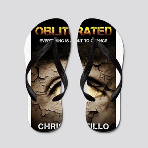 Obliterated: Everything is About To Cha Flip Flops