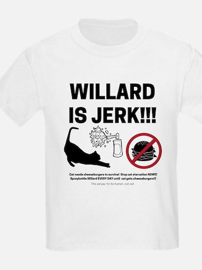 WILLARD IS JERK T-Shirt