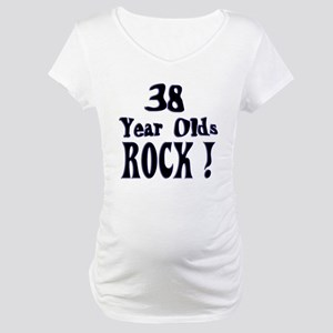 38 Year Olds Rock ! Maternity T-Shirt