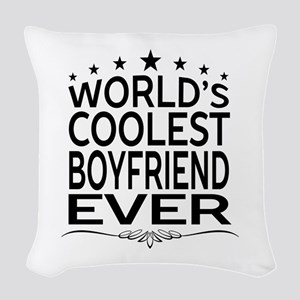 WORLD'S COOLEST BOYFRIEND EVER Woven Throw Pillow