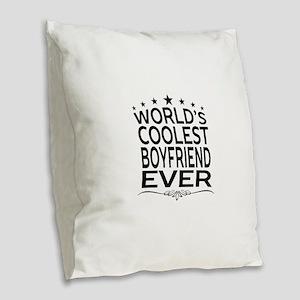 WORLD'S COOLEST BOYFRIEND EVER Burlap Throw Pillow