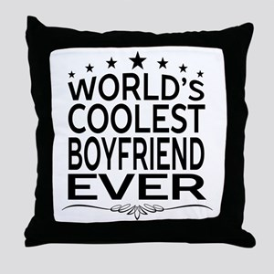 WORLD'S COOLEST BOYFRIEND EVER Throw Pillow