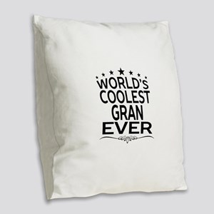 WORLD'S COOLEST GRAN EVER Burlap Throw Pillow